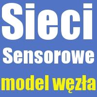Sprzętowy model węzła samoorganizującej się bezprzewodowej sieci sensorowej, 25.01.2012