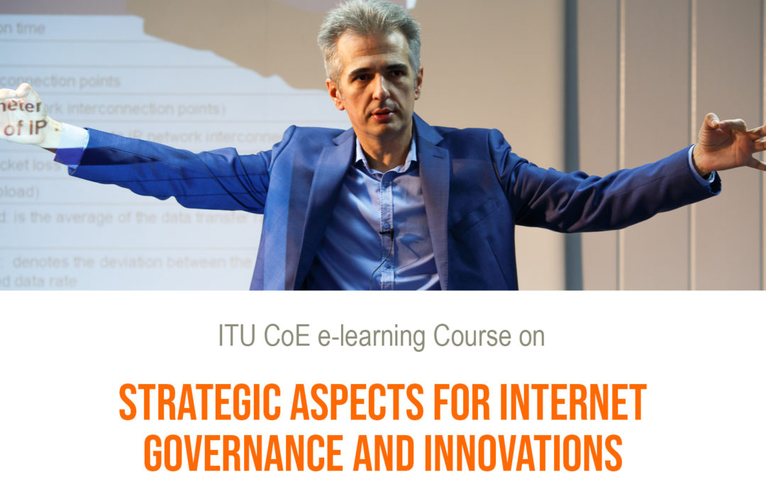 """ITU e-learning course on """"Strategic Aspects for Internet Governance and Innovations"""", 3-10 February 2020"""